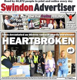Swindon Advertiser: Today's front page. Volunteers are heartbroken after thieves raided a charity which supports people with disabilities.