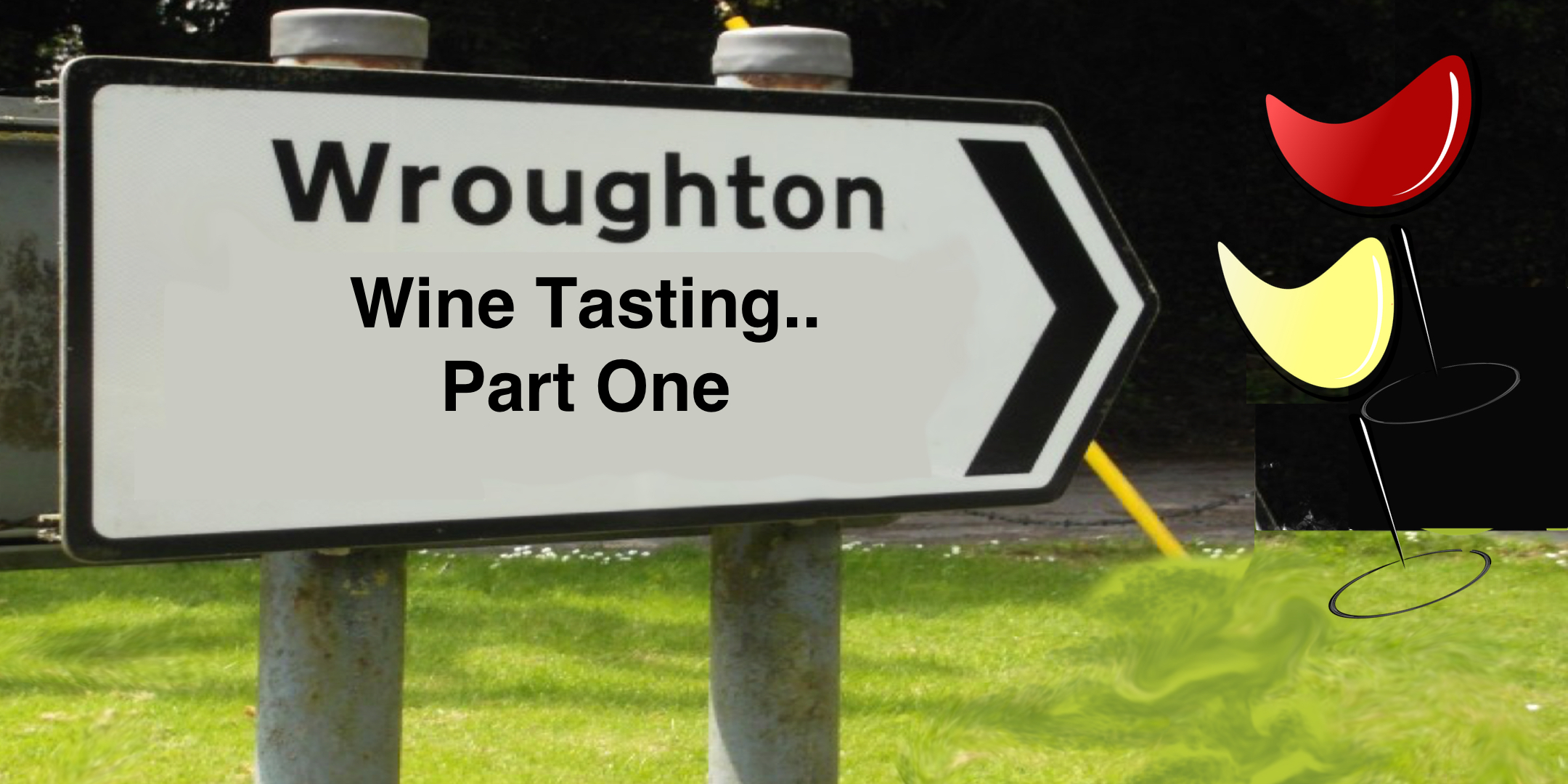 Wroughton Wine Tasting - Part One