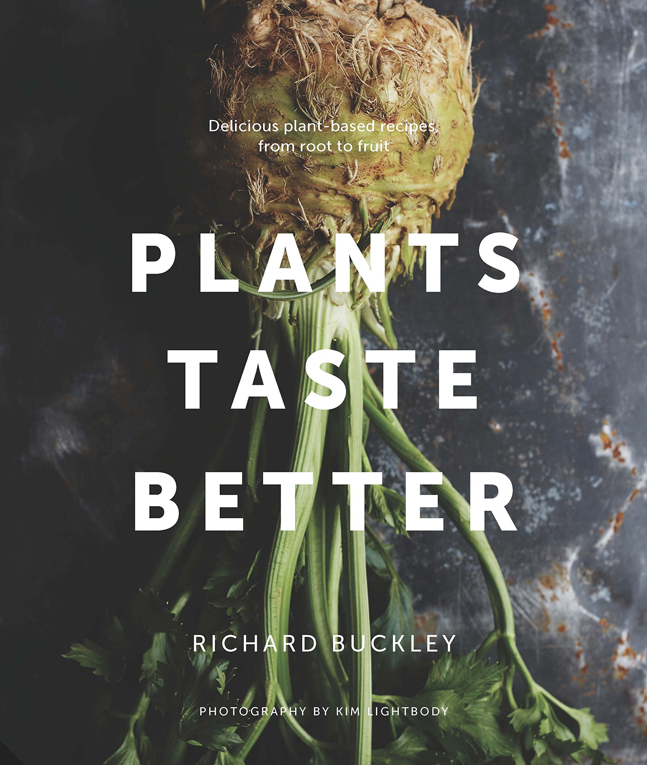Plants Taste Better by Richard Buckley