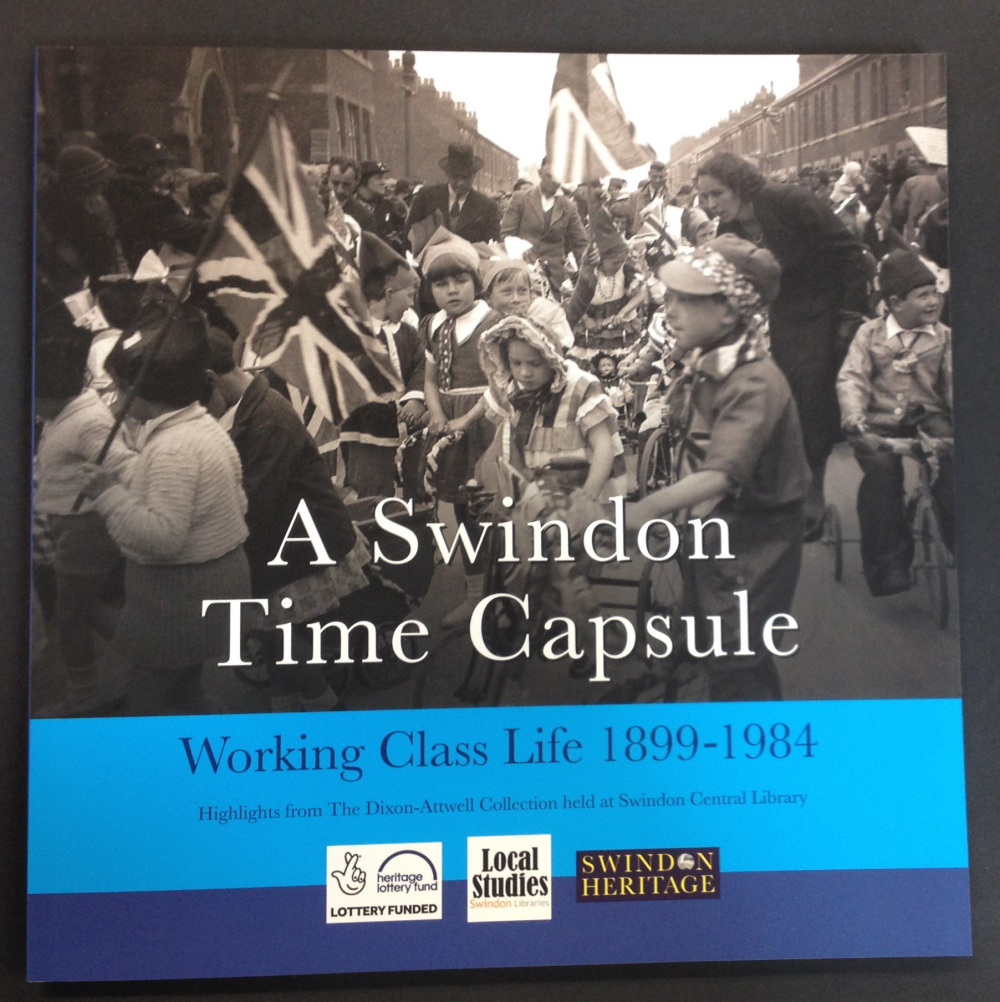 A Swindon Time Capsule: Working Class Life 1899-1984,
